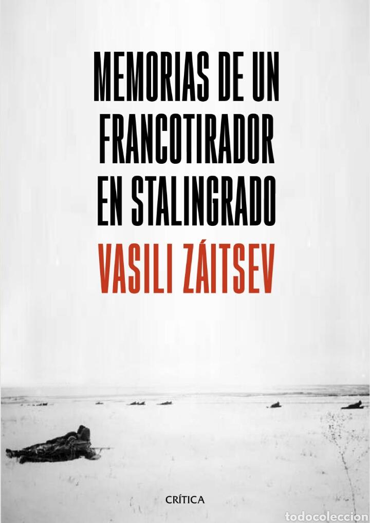 MEMORIAS DE UN FRANCOTIRADOR EN STALINGRADO VASILI ZÁITSEV. LIBRO NUEVO (Libros de Segunda Mano - Historia - Segunda Guerra Mundial)