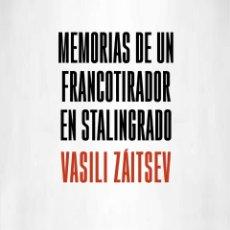 Libros de segunda mano: MEMORIAS DE UN FRANCOTIRADOR EN STALINGRADO VASILI ZÁITSEV. LIBRO NUEVO. Lote 215902778