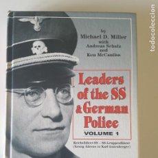 Libros de segunda mano: LEADERS OF THE SS AND GERMAN POLICE, VOL. 1 DE MICHAEL D. MILLER. Lote 216239633