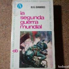 Libros de segunda mano: LIBRO DE LA SEGUNDA GUERRA MUNDIAL ESCRITO POR H. G. DAHMS. Lote 216637616