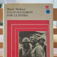 Libros de segunda mano: ELLOS LUCHARON POR LA PATRIA. MIJAIL SHOLOJOV. EDIT. PROGRESO. MOSCÚ, 1977.. Lote 216700278