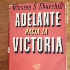 Libros de segunda mano: ADELANTE HACIA LA VICTORIA WINSTON S. CHURCHILL. Lote 216862117