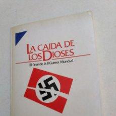 Libros de segunda mano: LA CAÍDA DE LOS DIOSES, EL FINAL DE LA SEGUNDA GUERRA MUNDIAL ( DIARIO 16 ). Lote 217165400