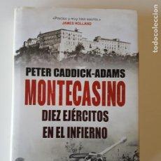 Libros de segunda mano: MONTECASINO: DIEZ EJÉRCITOS EN EL INFIERNO DE PETER CADDICK-ADAMS. Lote 217200600