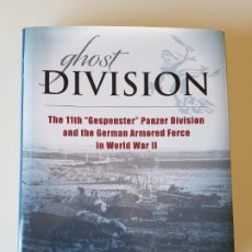 """Libros de segunda mano: GHOST DIVISION: THE 11TH """"GESPENSTER"""" PANZER DIVISION AND THE GERMAN ARMORED FORCE IN WORLD WAR II. Lote 217201911"""