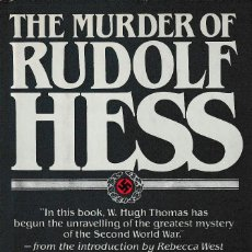 Libros de segunda mano: THE MURDER OF RUDOLF HESS (W. HUGH THOMAS) 1979. Lote 217354626