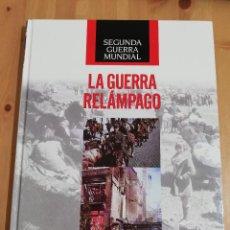 Libros de segunda mano: LA GUERRA RELÁMPAGO. SEGUNDA GUERRA MUNDIAL (ROBERT WERNICK). Lote 218121341