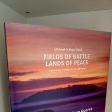 Libros de segunda mano: FIELD OF BATTLE, LANDS OF PEACE, CENTENARIO DE LA GRAN GUERRA, MICHAEL ST. MAUR, HISTORIA, 2016. Lote 219270460