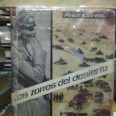 Libros de segunda mano: PAUL CARELL.LOS ZORROS DEL DESIERTO.(HISTORIA DEL AFRIKA KORPS).EDICIONES ARGOS. Lote 219558796