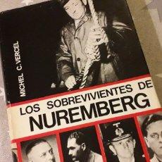 Libros de segunda mano: LOS SOBREVIVIENTES DE NUREMBERG, MICHEL C. VERCEL,. Lote 219752520