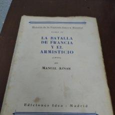 Libros de segunda mano: LA BATALLA DE FRANCIA Y EL ADMINISTRACIÓN 240 POR MANUEL AZNAR EDICIONES IDEA MADRID. Lote 234402665
