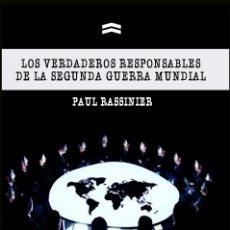 Libros de segunda mano: LOS VERDADEROS RESPONSABLES DE LA SEGUNDA GUERRA MUNDIAL POR PAUL RASSINIER GASTOS DE ENVIO GRATIS. Lote 279347443