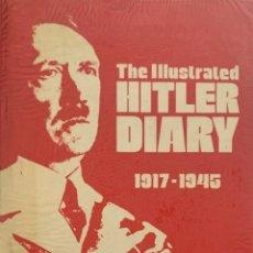 Libros de segunda mano: THE ILLUSTRATED HITLER DIARY. 1917-1945. LONDON, 1980. TEXTO EN INGLÉS.. Lote 220079105