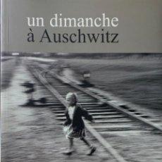 Libros de segunda mano: YAËL HOLVECK. UN DIMANCHE À AUSCHWITZ. 2003. TEXTO EN FRANCÉS.. Lote 220114435