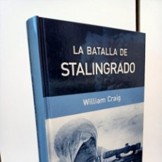 Libros de segunda mano: LA BATALLA DE STALINGRADO, WILIAM CRAIG, HISTORIA / HISTORY, RBA, 2005. Lote 220246155