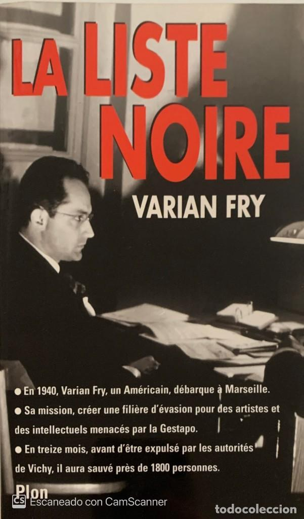 VARIAN FRY. LA LISTE NOIRE. 1999. TEXTO EN FRANCÉS. (Libros de Segunda Mano - Historia - Segunda Guerra Mundial)