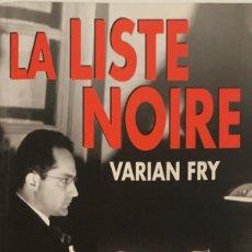 Libros de segunda mano: VARIAN FRY. LA LISTE NOIRE. 1999. TEXTO EN FRANCÉS.. Lote 220385148