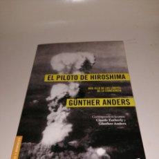 Libros de segunda mano: EL PILOTO DE HIROSHIMA - GÜNTHER ANDERS. Lote 220436101