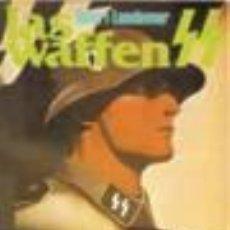 Libros de segunda mano: LAS WAFFEN SS LA HISTORIA DE LA ORDEN NEGRA POR HENRY LANDEMER - CUBIERTA A TODO COLOR, CON SOLAPAS. Lote 220828071