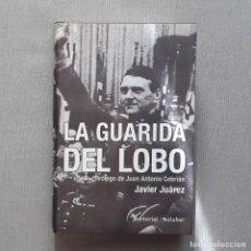Libros de segunda mano: LA GUARIDA DEL LOBO - JAVIER JUÁREZ. Lote 220850026