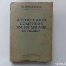Libros de segunda mano: LIBRERIA GHOTICA. CARDENAL HLOND. ATROCIDADES COMETIDAS POR LOS ALEMANES EN POLONIA. 1945.1A EDICIÓN. Lote 220928946