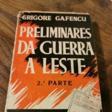 Libros de segunda mano: PRELIMINARES DE LA GUERRA DEL ESTE. Lote 220947760