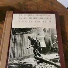 Libros de segunda mano: LA GUERRA AERONAVAL EN EL MEDITERRÁNEO Y EN EL PACÍFICO POR LUIS CARRERO BLANCO. Lote 220948451