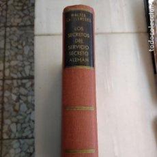 Libros de segunda mano: LIBRO LOS SECRETOS DEL SERVICIO ALEMÁN, DE WALTER SHELLENDERG 1958. Lote 221338685