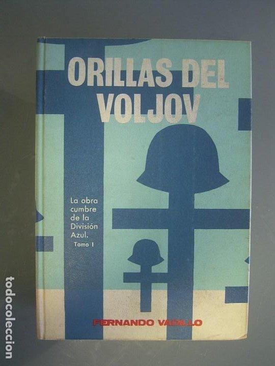 ORILLAS DEL VOLJOV - FERNANDO VADILLO DIVISIÓN AZUL (Libros de Segunda Mano - Historia - Segunda Guerra Mundial)