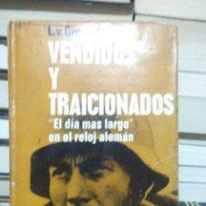 Libros de segunda mano: LOTHAR VAN GREELEN.VENDIDOS Y TRAICIONADOS.ACERVO. Lote 221499800