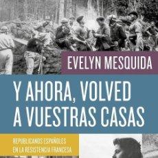 Libros de segunda mano: Y AHORA, VOLVED A VUESTRAS CASAS. Lote 221504293