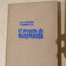 Libros de segunda mano: EL PROCESO DE NUREMBERG - HEYDECKER/LEEB - BRUGUERA - 2A EDICIÓN - ABRIL 1962. Lote 221542681