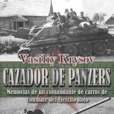 Libros de segunda mano: CAZADOR DE PANZERS. MEMORIAS DE UN COMANDANTE DE CARROS DE COMBATE DEL EJÉRCITO ROJO. Lote 221561602