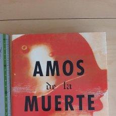 Libros de segunda mano: AMOS DE LA MUERTE - RICHARD RHODES. Lote 221547262