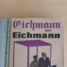 Libros de segunda mano: EICHMANN, POR EICHMANN - EICHMANN. TEXTO RECOPILADO POR PIERRE JOFFROY Y KARIN KÖNIGSEDER. Lote 221547302