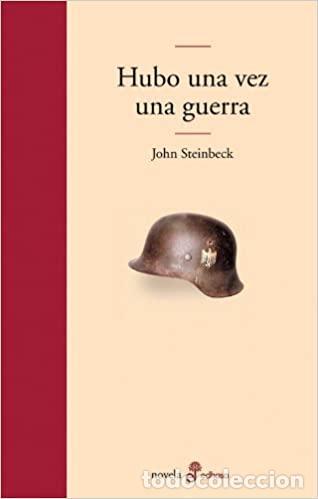 HUBO UNA VEZ UNA GUERRA. JOHN STEINBECK .-NUEVO (Libros de Segunda Mano - Historia - Segunda Guerra Mundial)