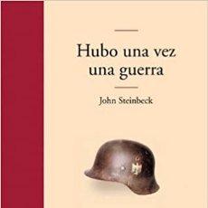 Libros de segunda mano: HUBO UNA VEZ UNA GUERRA. JOHN STEINBECK .-NUEVO. Lote 221574406