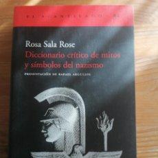Libros de segunda mano: DICCIONARIO CRÍTICO DE MITOS Y SÍMBOLOS DEL NAZISMO / ROSA SALA ROSE ACANTILADO 2003 505PP. Lote 221576525