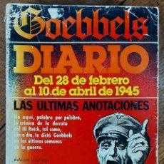 Libros de segunda mano: GOEBBELS. DIARIO.DEL 28 FEBRERO AL 10 DE ABRIL DE 1945. BARCELONA 1979. Lote 221582746