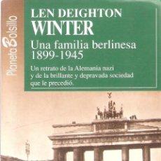 Libros de segunda mano: UNA FAMILIA BERLINESA 1899-1945 - LEN DEIGHTON WINTER. Lote 221606447