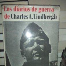 Libros de segunda mano: CHARLES LINDBERGH.DIARIOS DE GUERRA.ACERVO. Lote 221617200