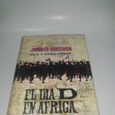 Libros de segunda mano: JAQUES ROBICHON , EL DÍA D EN AFRICA. Lote 221620397