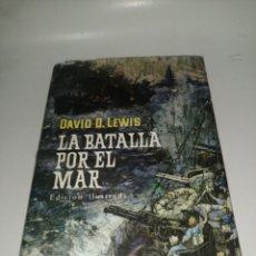 Libros de segunda mano: DAVID. DLEWIS - LA BATALLA POR EL MAR , EDICION ILUSTRADA. Lote 221620677