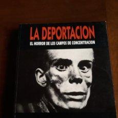 Libros de segunda mano: DEPORTACION - EL HORROR DE LOS CAMPOS DE CONCENTRACIÓN - ULTRAMAR EDITORES. 1996. Lote 221677822