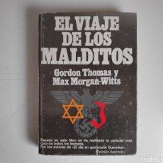 Libros de segunda mano: LIBRO. EL VIAJE DE LOS MALDITOS. GORDON THOMAS, MAX MORGAN WITTS. Lote 221781726