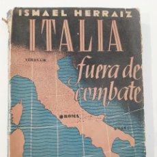 Libros de segunda mano: ITALIA FUERA DE COMBATE. ISMAEL HERRAIZ. EDICIONES ATLAS. 1944. Lote 221842810