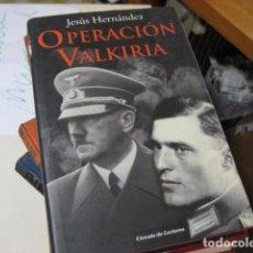 Libros de segunda mano: OPERACIÓN VALKIRIA. - JESÚS HERNÁNDEZ.. Lote 221893142