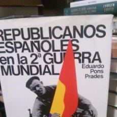 Libros de segunda mano: REPUBLICANOS ESPAÑOLES EN LA 2 GUERRA MUNDIAL, EDUARDO PONS PRADES, ESPEJO DE ESPAÑA 1975. Lote 221896156