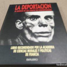 Libros de segunda mano: II GUERRA MUNDIAL......LA DEPORTACIÓN..EL HORROR DE LOS CAMPOS DE CONCENTRACIÓN.....2005....... Lote 221897040