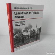 Libros de segunda mano: LA INVASIÓN DE POLONIA (BLITZKRIEG) STEVEN J. ZALOGA - RBA-2007. Lote 221938121